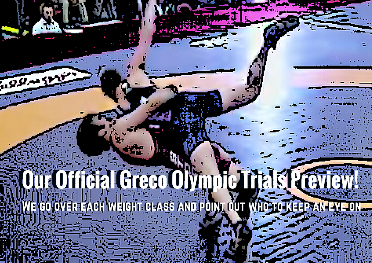 Our Offical Greco Olympic Trials Preview!
