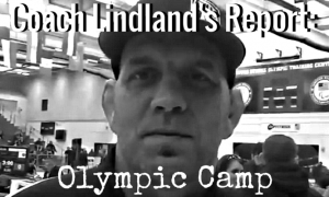Lindland Report - Olympic Camp