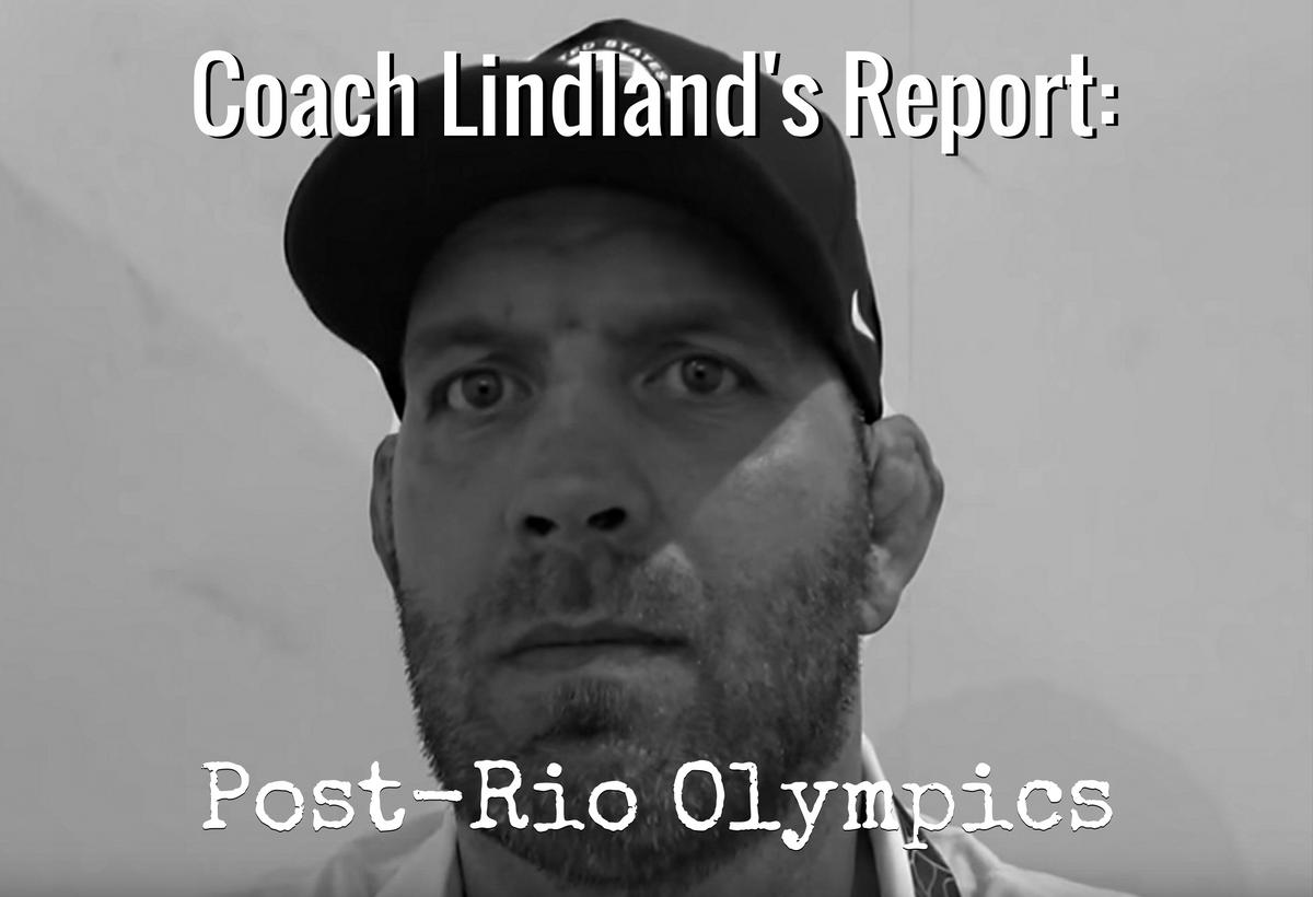 Coach Lindland's Report Post Rio Olympics