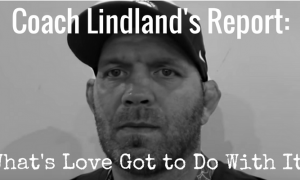 Coach Matt Lindland - What's Love Got to Do With It