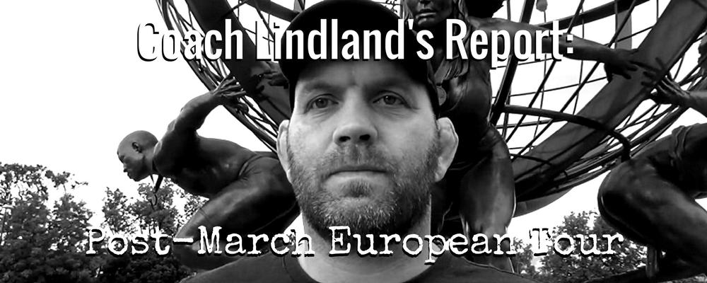 Coach Lindland Report - Post-March European Tour