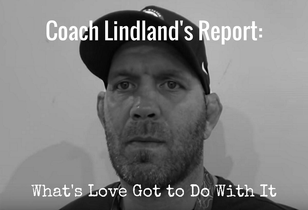 Coach Lindland's Report — Love
