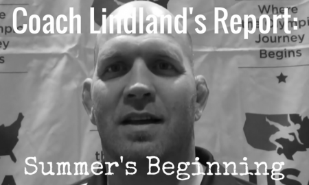Coach Matt Lindland Report, Summer 2017