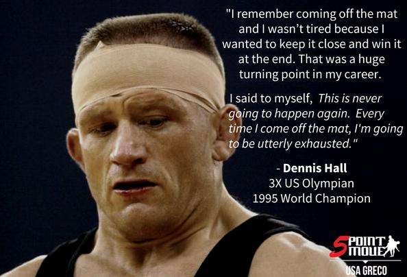 Dennis Hall, United States Greco-Roman wrestling quote